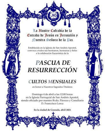 Cofradía Borriquilla Granada: PASCUA DE RESURRECCIÓN Y CULTOS MENSUALES